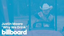 "Justin Moore's ""Why We Drink"" 