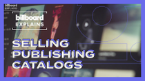 Billboard Explains: Why Songwriters Are Selling Publishing Catalogs