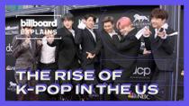 Billboard Explains: The Rise of K-pop in the U.S.