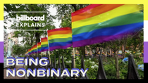 Billboard Explains: Being Nonbinary