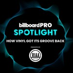 Billboard Pro Spotlight Virtual Event: How Vinyl Got Its Groove Back