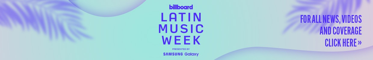 Billboard Latin Music Week Presented by Samsung Galaxy. For All News, Videos, and Coverage Click Here. This link opens a new window.