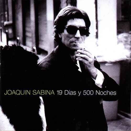 Joaquin Sabina, 19 Dias y 500 Noches