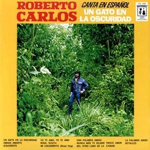 Roberto Carlos, Un Gato en la Oscuridad