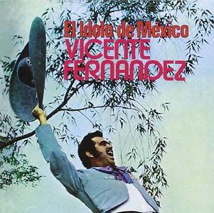 Vicente Fernandez, El Idolo de Mexico