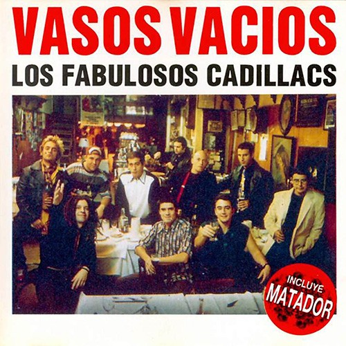 Fabulosos Cadillacs, Vasos Vacios