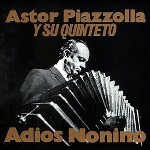 Astor Piazolla y su Quinteto, Adios Nonino