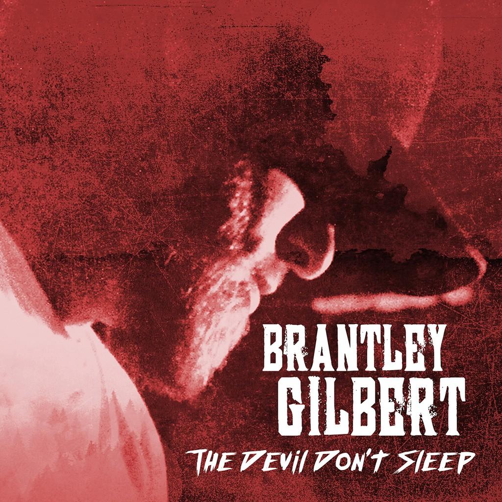 "Brantley Gilbert, ""The Devil Don't Sleep"""