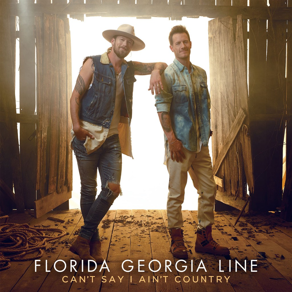 Florida Georgia Line, 'Can't Say I Ain't Country'