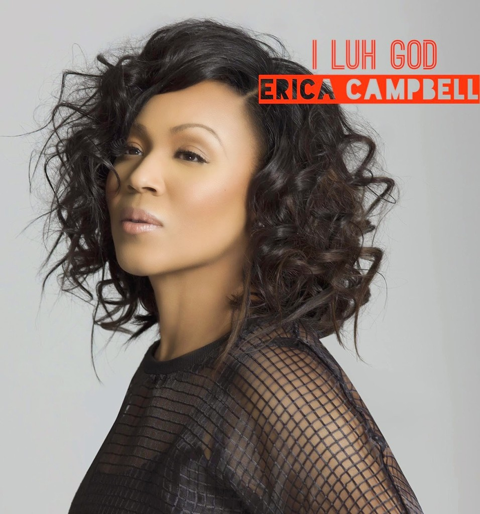"Erica Campbell feat. Big Shizz, ""I Luh God"""