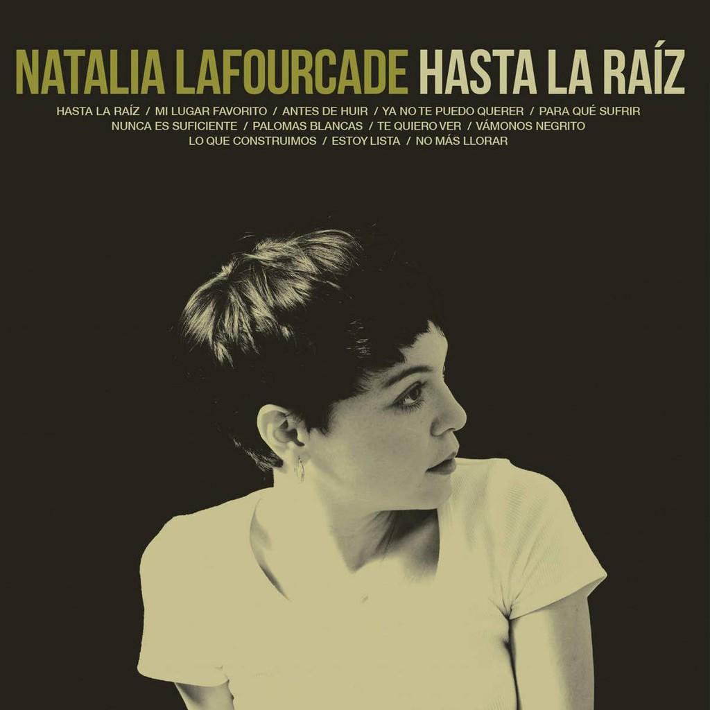 Hasta La Raíz       Natalia Lafourcade