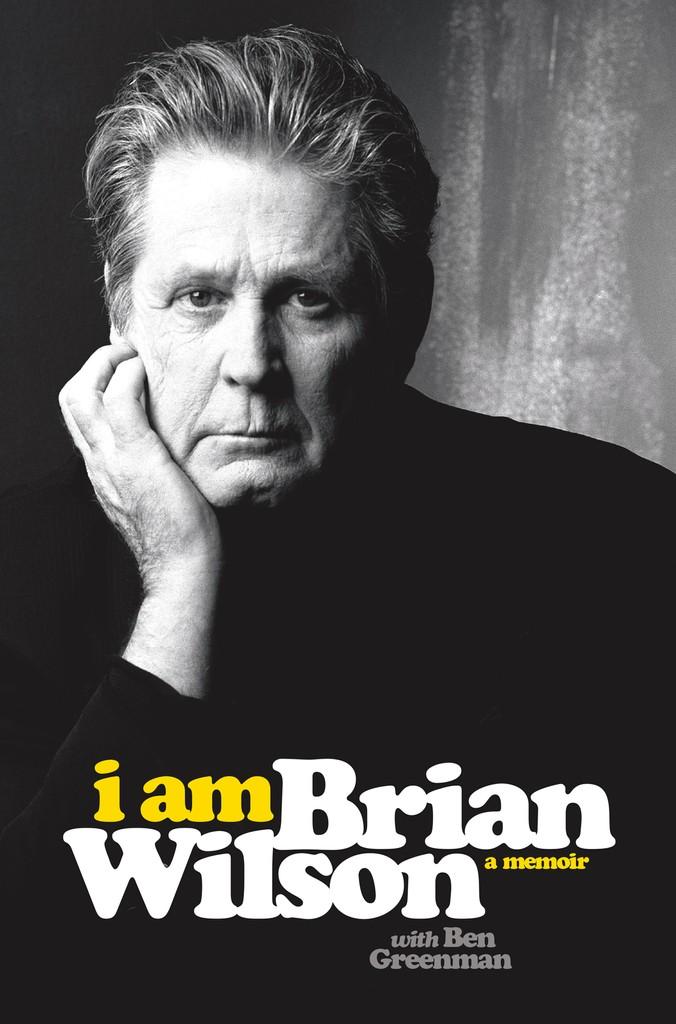 'I Am Brian Wilson: A Memoir' by Brian Wilson and Ben Greenman