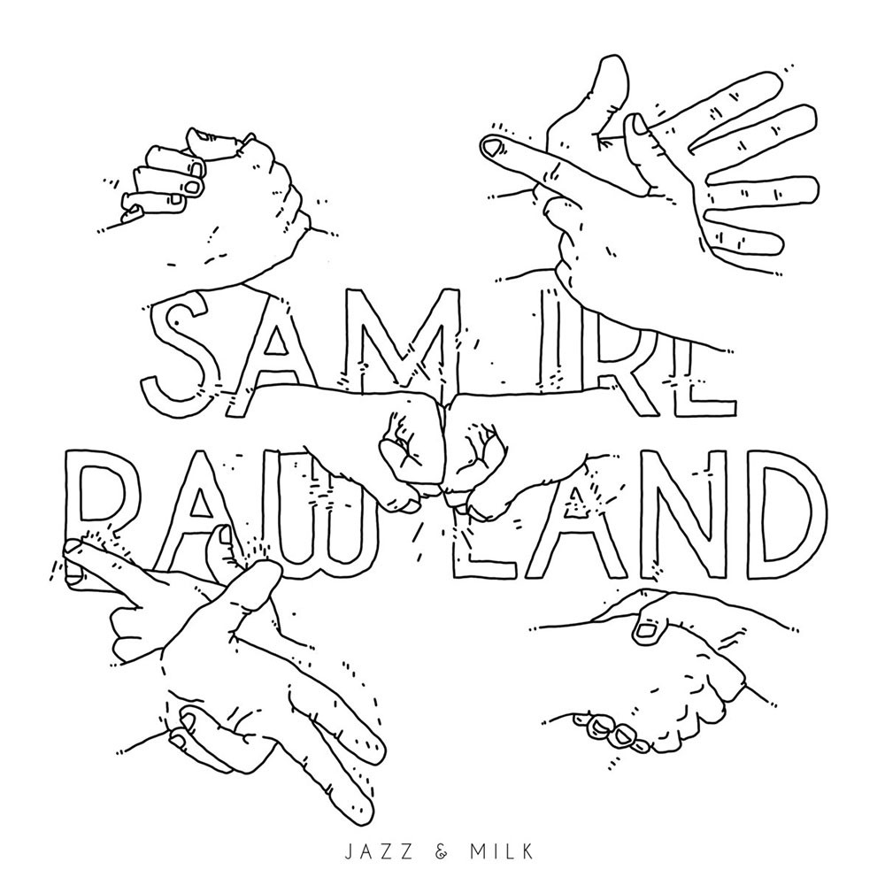 Sam Irl, Raw Land