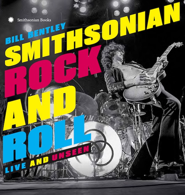 'Smithsonian Rock and Roll: Live and Unseen' by Bill Bentley (Oct. 24)