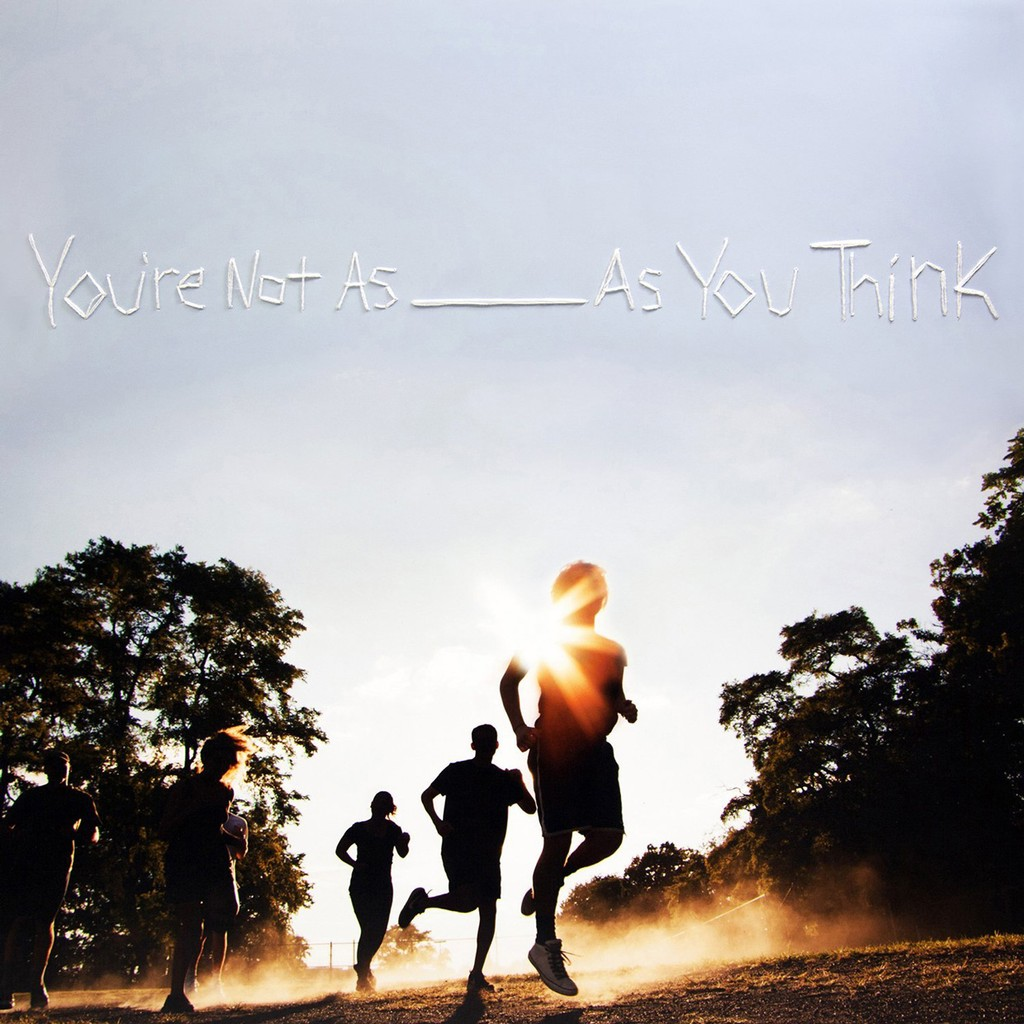 Sorority Noise, 'You're Not As ____ As You Think'
