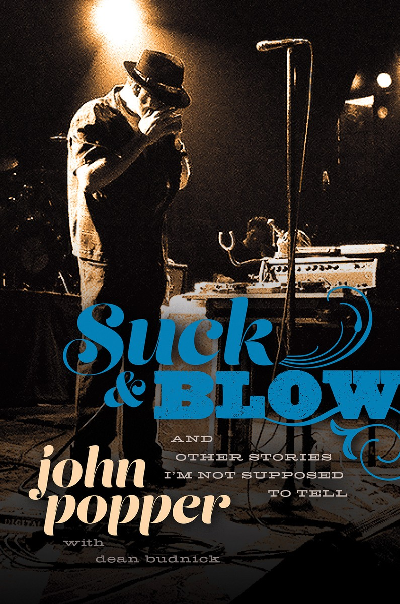 'Suck and Blow: And Other Stories I'm Not Supposed to Tell' by John Popper and Dean Budnick
