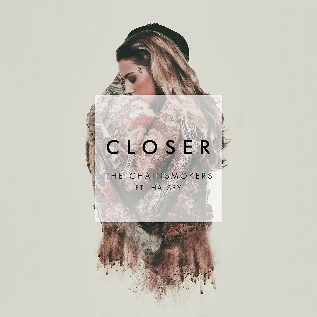 "The Chainsmokers ft. Halsey, ""Closer"""