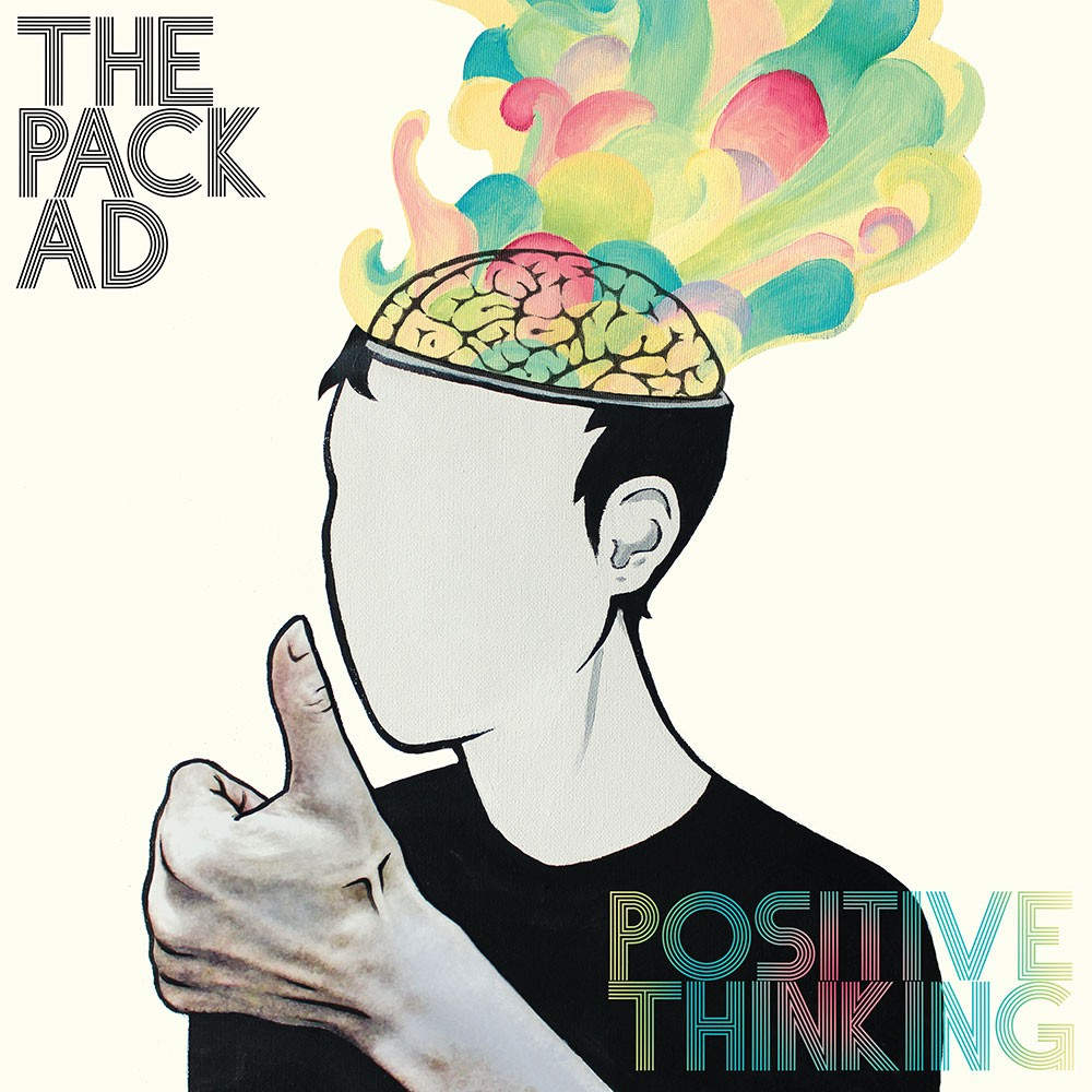 The Pack A.D., Positive Thinking