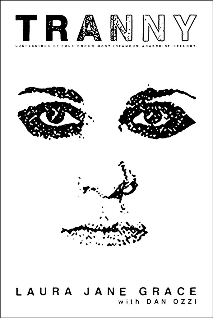 'Tranny: Confessions of Punk Rock's Most Infamous Anarchist Sellout' by Laura Jane Grace