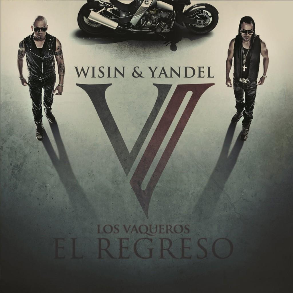 Wisin & Yandel, 'Los Vaqueros: El Regreso'