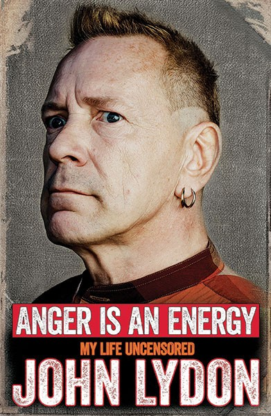 """""""Anger Is An Energy: My Life Uncensored"""" by John Lydon (Simon & Schuster)"""