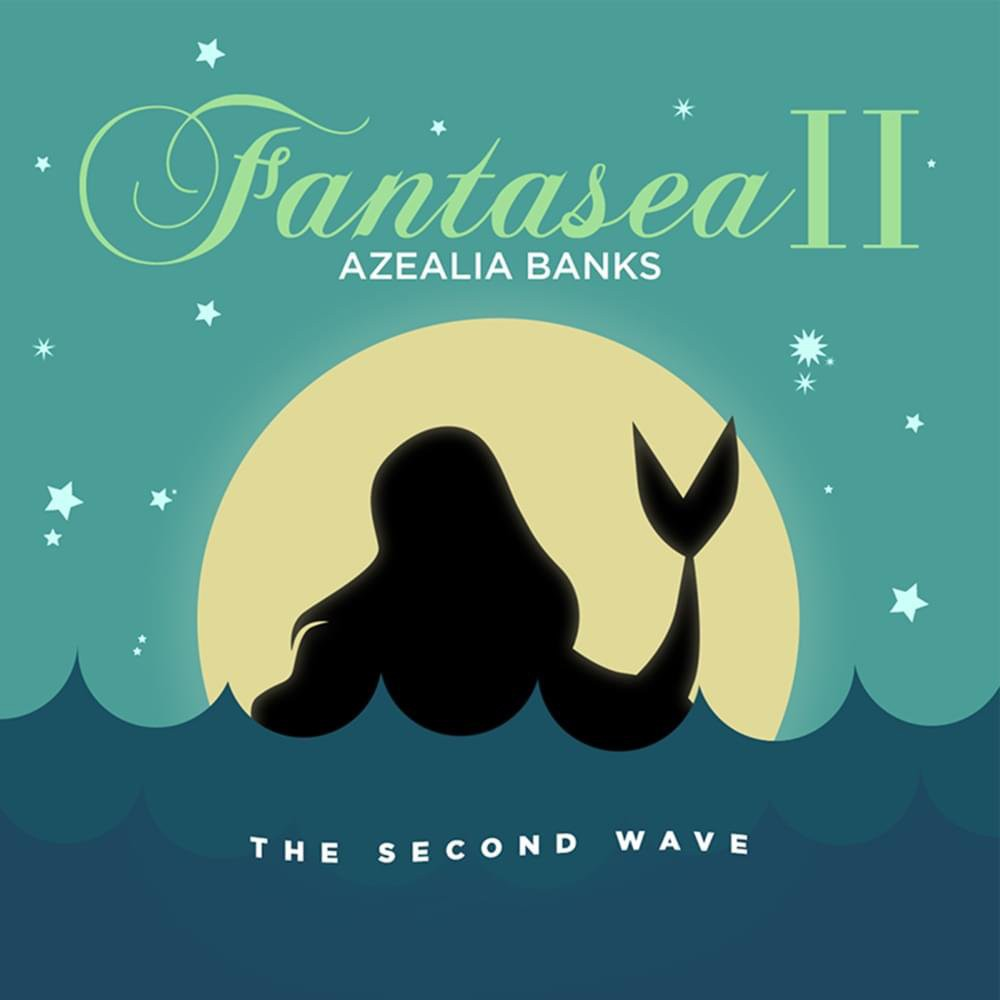 Azealia Banks, 'Fantasea II: The Second Wave'