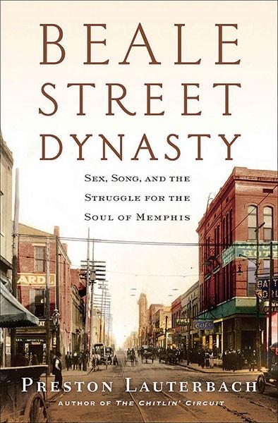 """Beale Street Dynasty"" by Preston Lauretbach (W.W. Norton & Co.)"