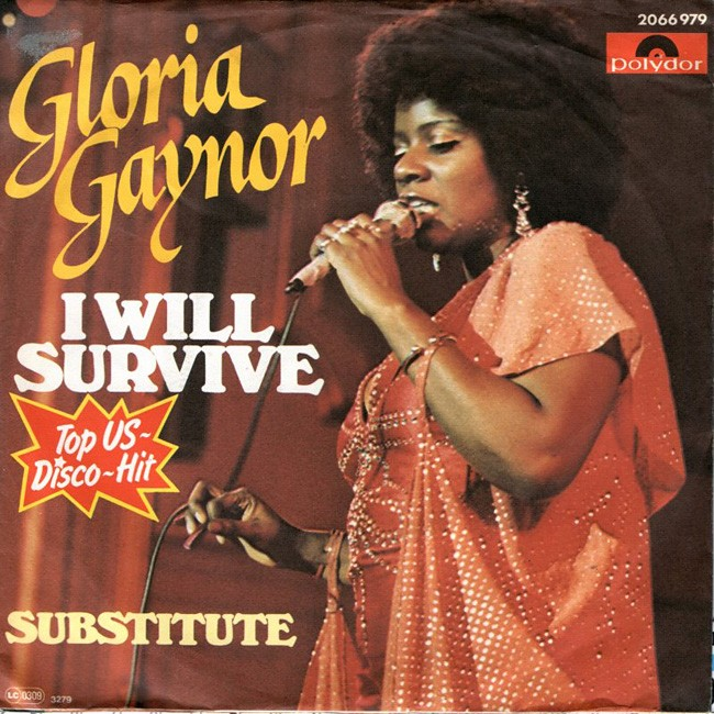 """""""I Will Survive"""" by Gloria Gaynor"""
