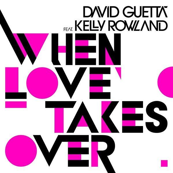 David Guetta ft. Kelly Rowland, When Love Takes Over