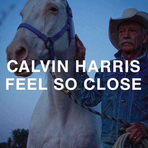 Calvin Harris, Feel So Close