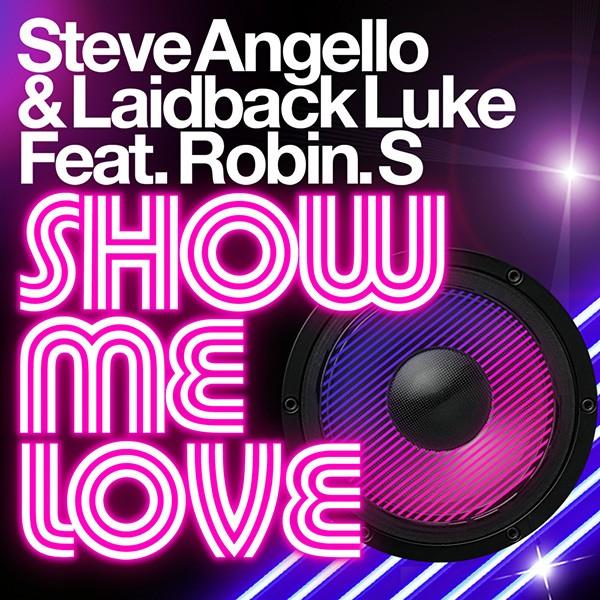 Steve Angello Laidback Luke, Show Me Love