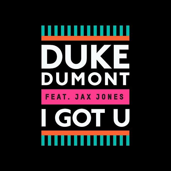 Duke Dumont, I Got You