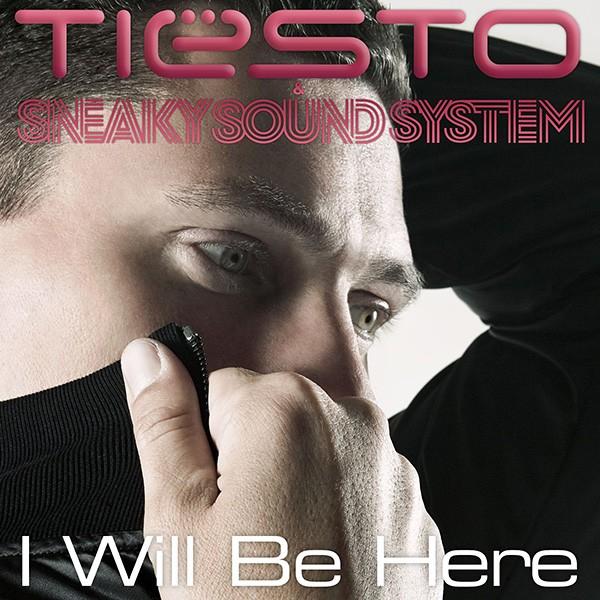 Tiesto, I Will Be Here