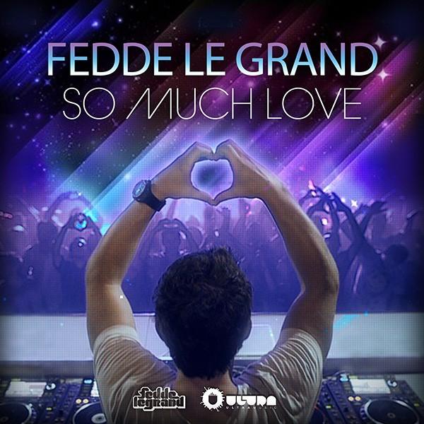 Fedde Le Grand, So Much Love