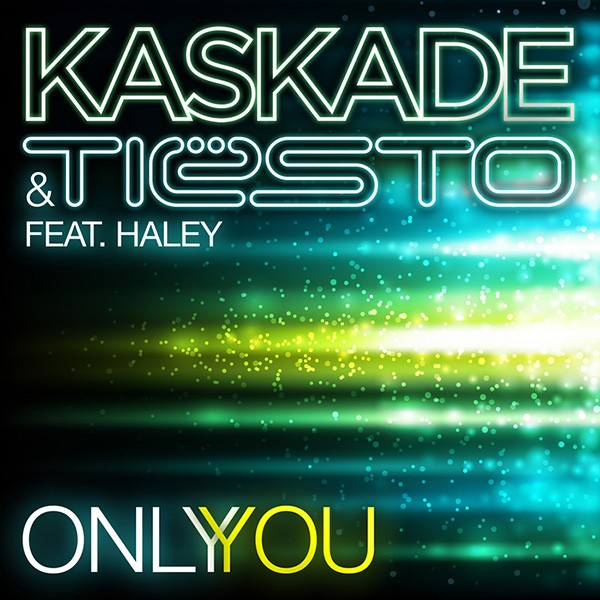 Kaskade, Only You