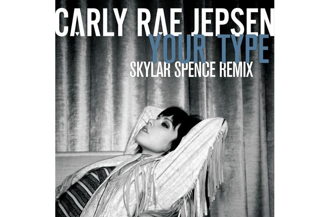 Carly Rae Jepsen Your Type Skylar Spence Remix