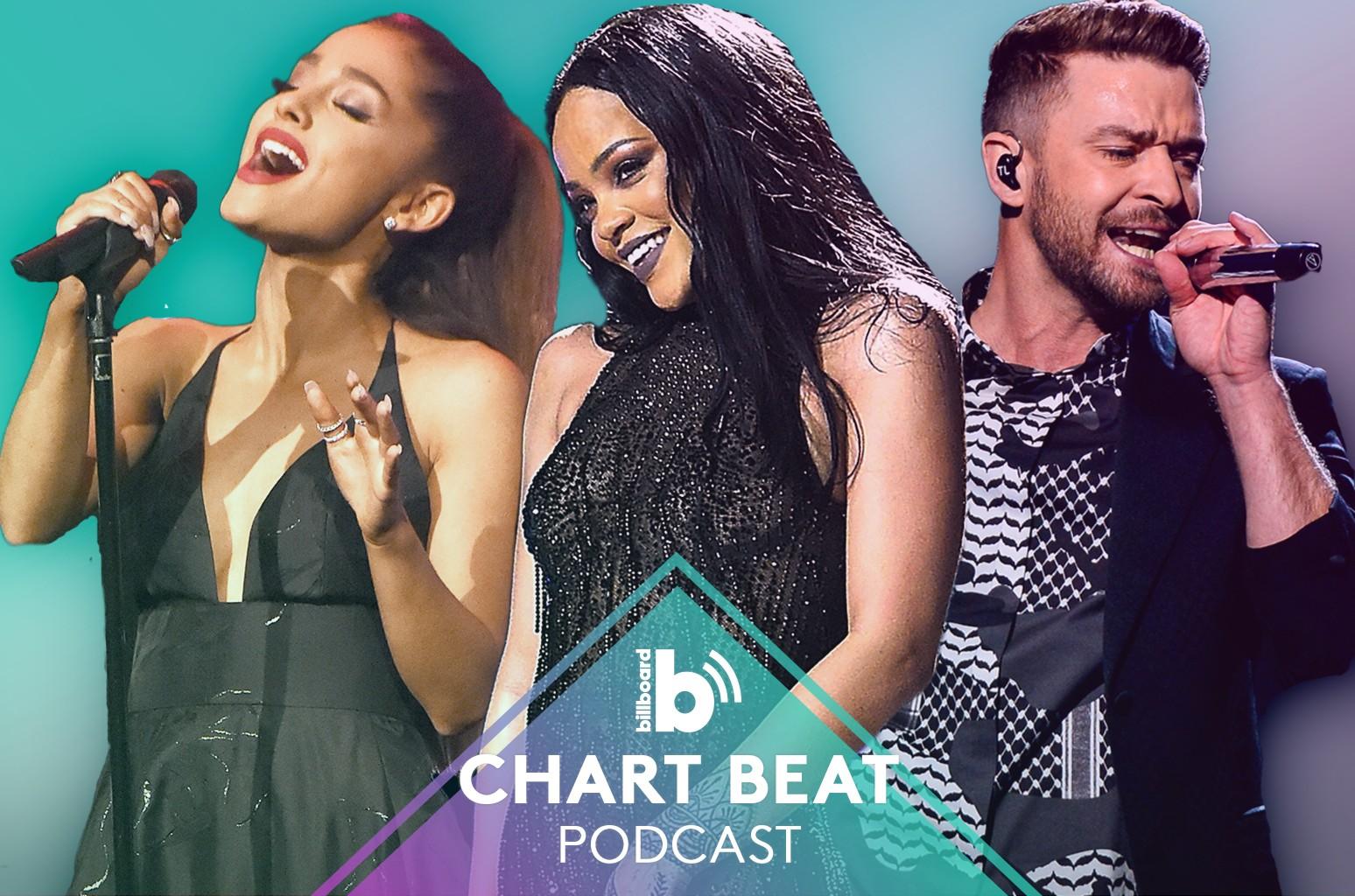 Chart Beat Podcast: Ariana Grande, Rihanna and Justin Timberlake