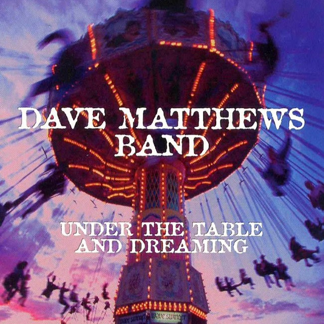Dave Matthews Band: Under the Table and Dreaming, 1994.