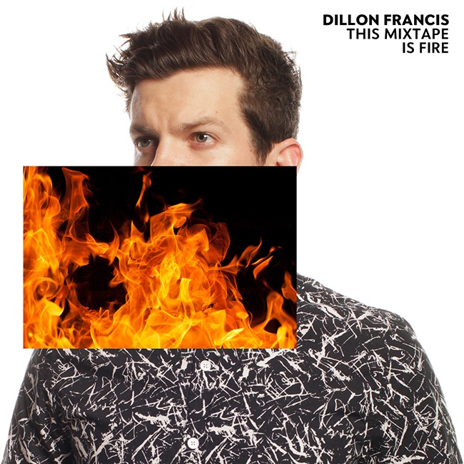 Dillon  Francis This Mixtape is Fire 2015
