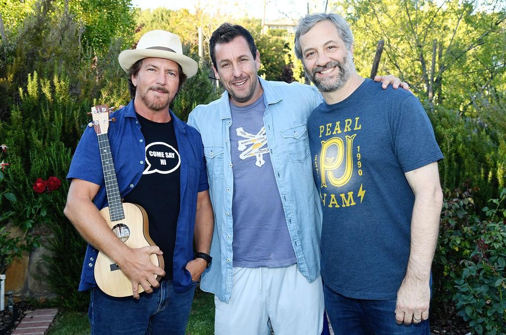Eddie Vedder, Adam Sandler and Judd Apatow