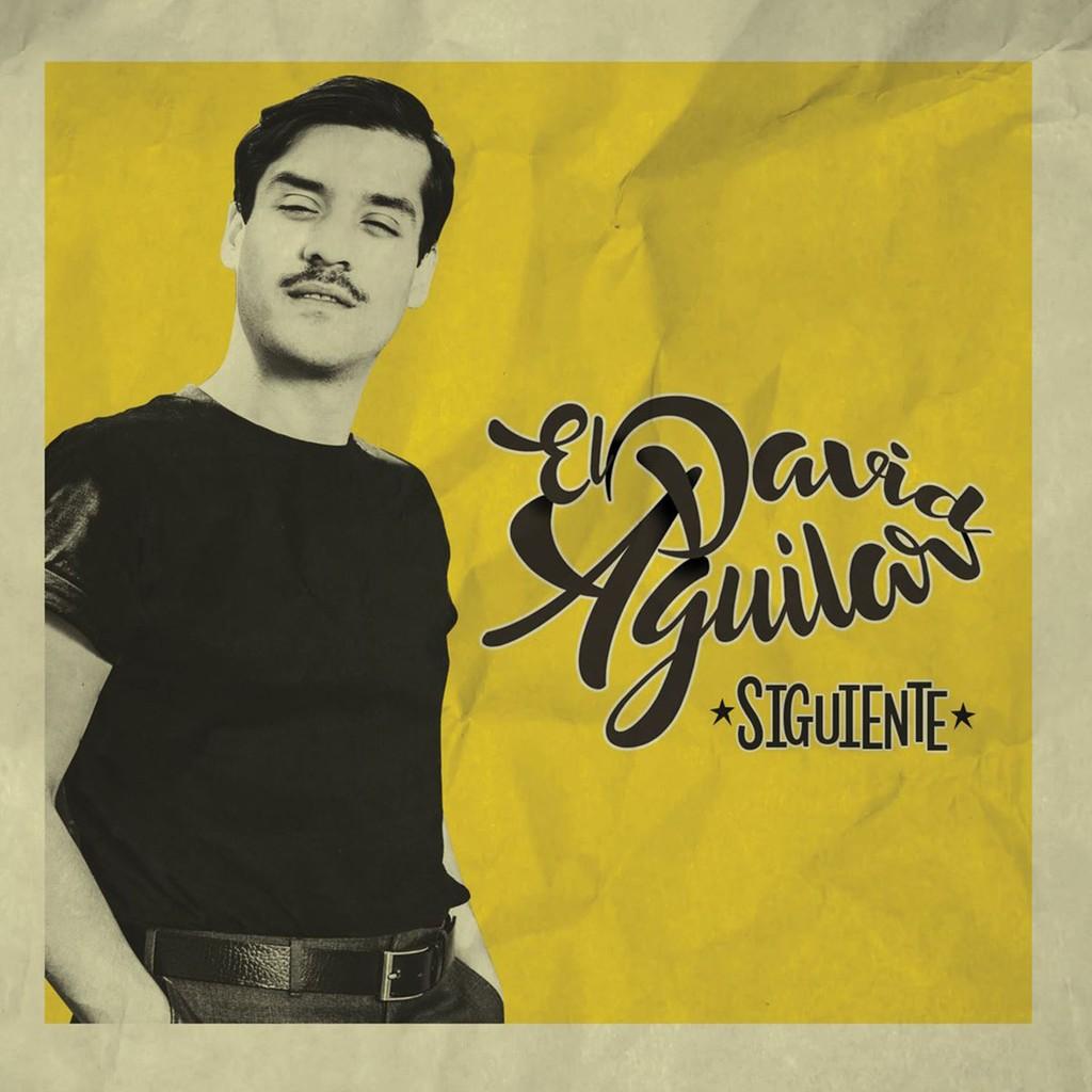 El David Aguilar, 'Siguiente'