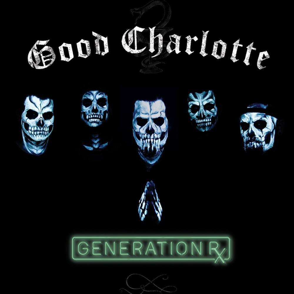 Good Charlotte, 'Generation Rx'