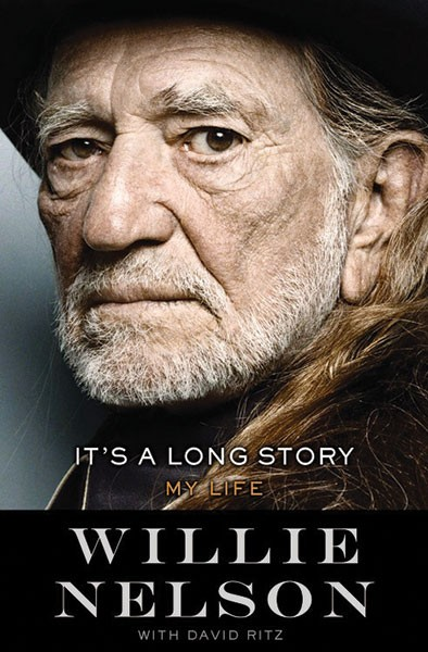 """""""It's A Long Story: My Life"""" by Willie Nelson, with David Ritz (Little, Brown)"""