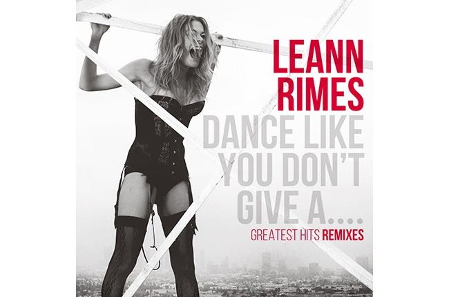 """LeAnn Rimes' """"Dance Like You Don't Give A... Greatest Hits: Remixes"""""""