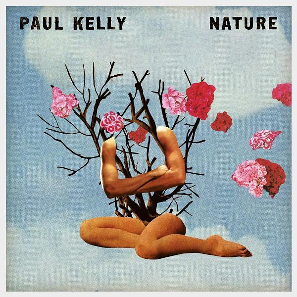 Paul Kelly 'Nature'