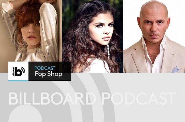 Pop Shop Podcast: Carly Rae Jepsen, Selena Gomez, Pitbull