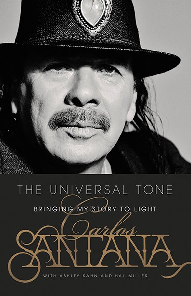 The Universal Tone: Bringing My Story to Light by Carlos Santana