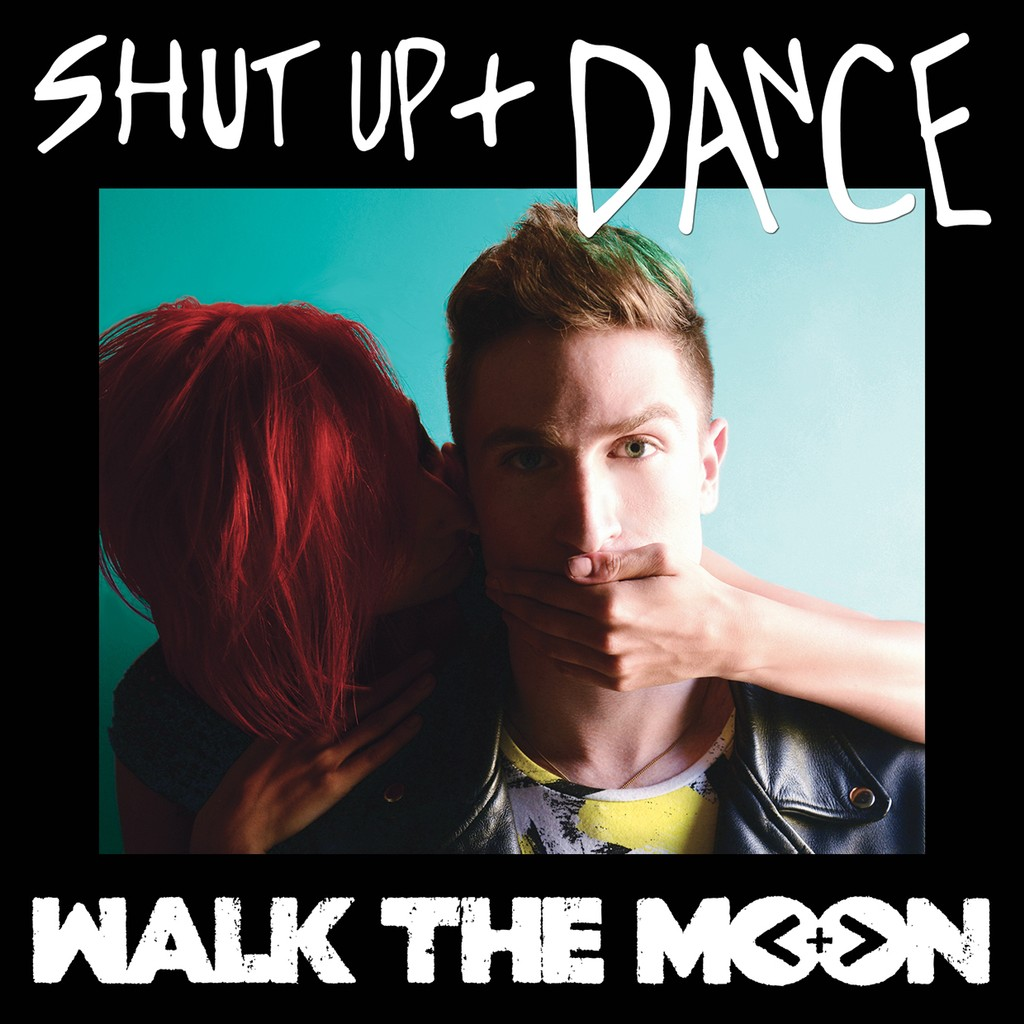 "Walk The Moon ""Shut Up and Dance"""