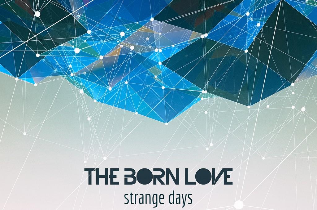 The Born Love, 'Strange Days'