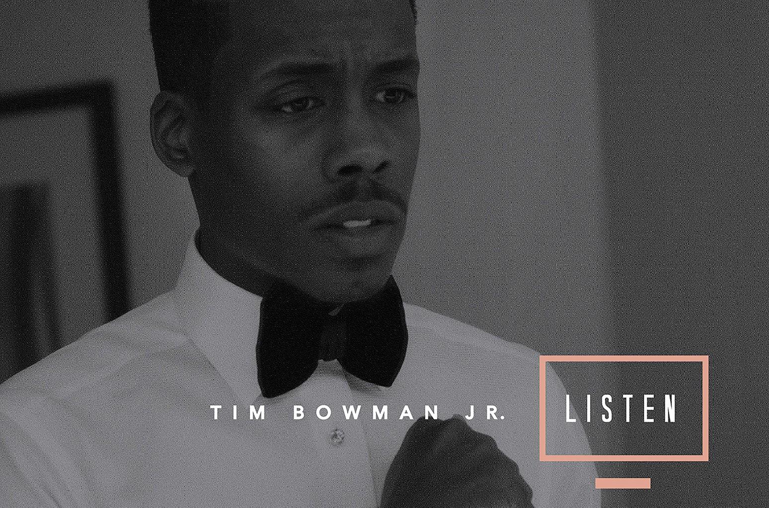 """Tim Bowman, Jr. """"Listen"""""""